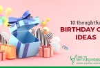 10 Thoughtful Birthday Gift Ideas