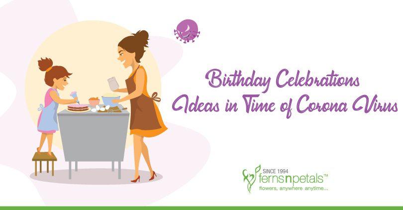 Birthday Celebration Ideas in the Time of Coronavirus