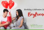 Interesting Birthday Celebration Ideas for Boyfriend