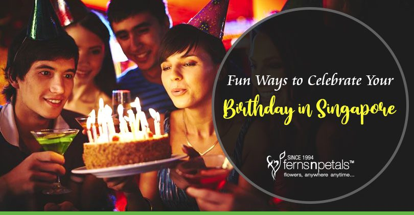 Ways to Celebrate Birthday in Singapore