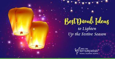 Diwali Ideas to Lighten Up the Festive Season