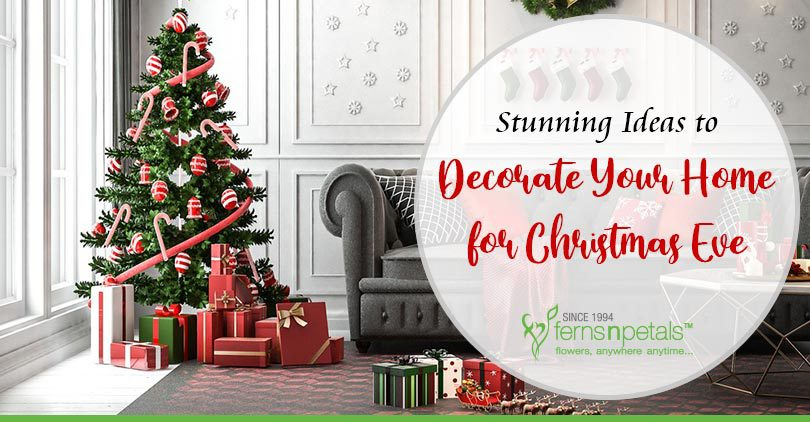 Stunning Ideas to Decorate Your Home for Christmas Eve