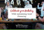 Celebrate your Birthday While maintaining Social Distancing