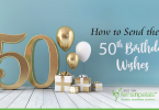How to Send the Best 50th Birthday Wishes